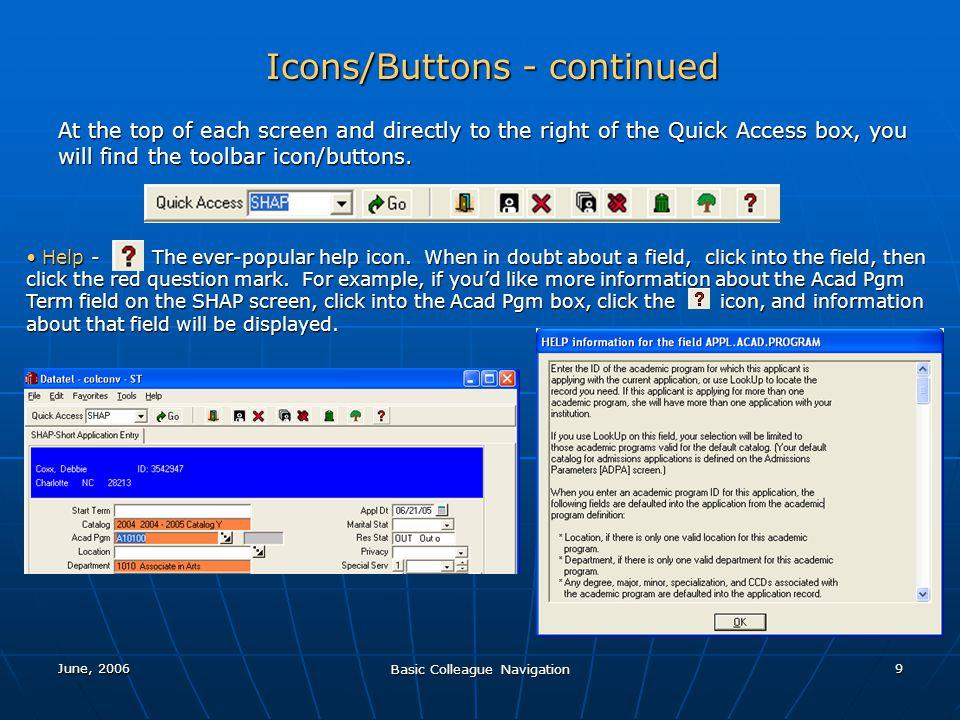 June, 2006 Basic Colleague Navigation 20 Report Process in Colleague - continued All reports in Colleague use the exact same process.