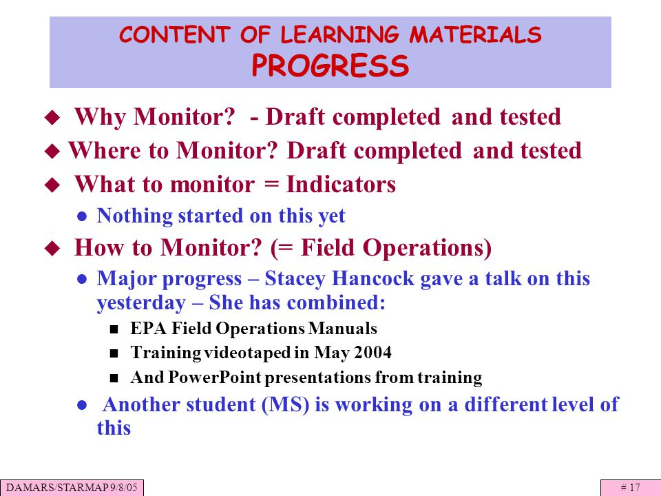 DAMARS/STARMAP 9/8/05# 17 CONTENT OF LEARNING MATERIALS PROGRESS Why Monitor.