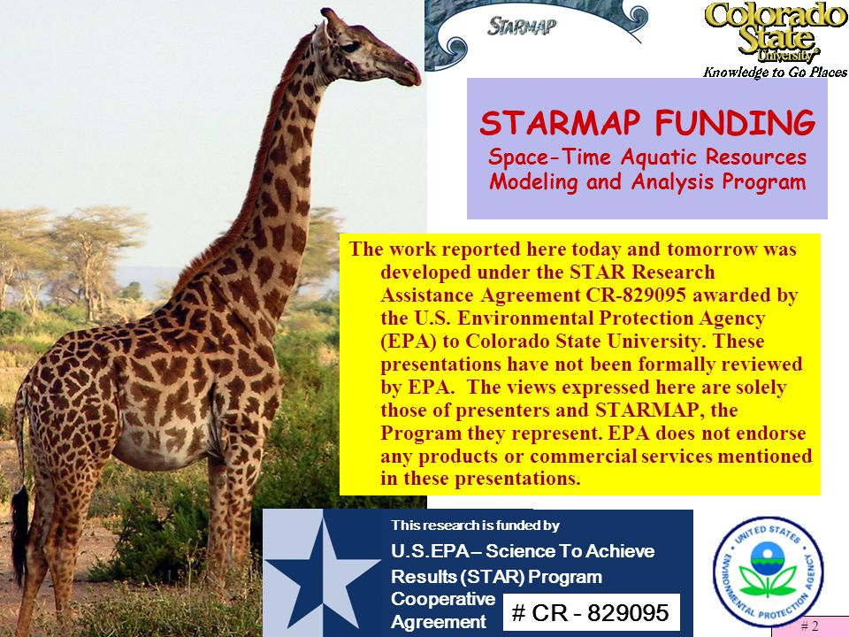 DAMARS/STARMAP 9/8/05# 2 STARMAP FUNDING Space-Time Aquatic Resources Modeling and Analysis Program The work reported here today and tomorrow was developed under the STAR Research Assistance Agreement CR-829095 awarded by the U.S.