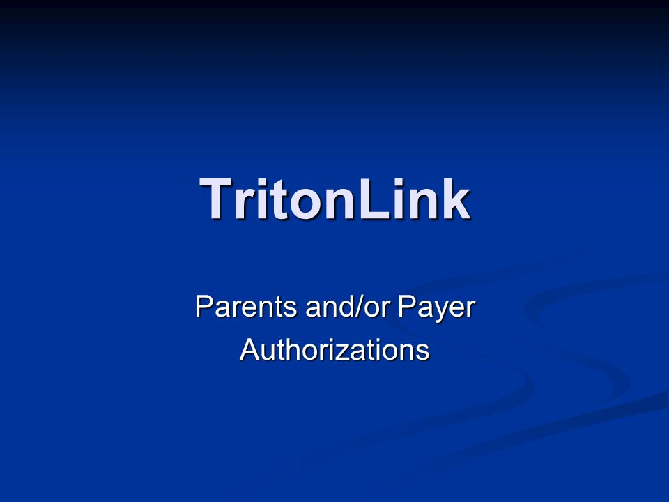 TritonLink Parents and/or Payer Authorizations