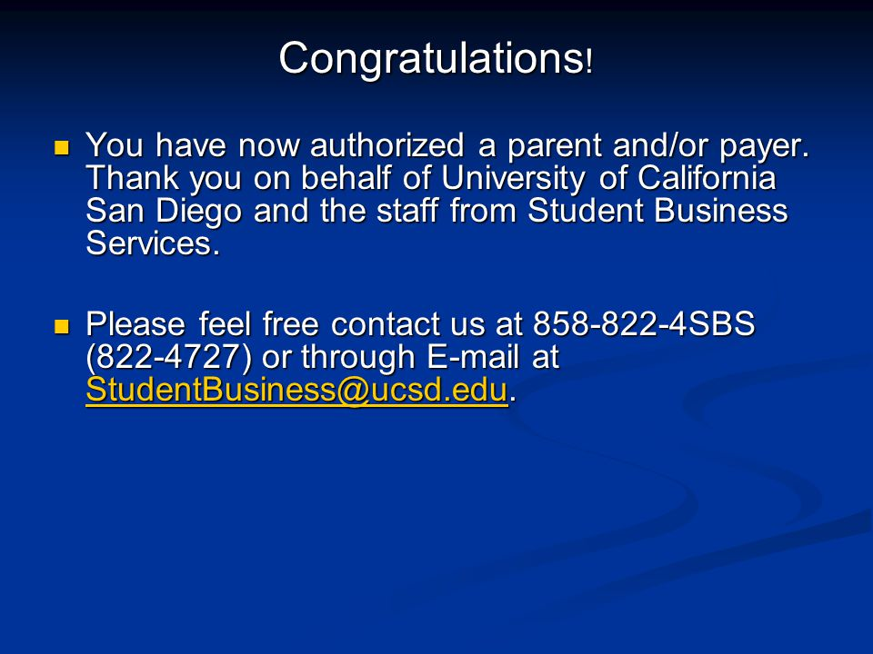 Congratulations . You have now authorized a parent and/or payer.