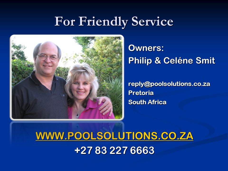WWW.POOLSOLUTIONS.CO.ZA +27 83 227 6663