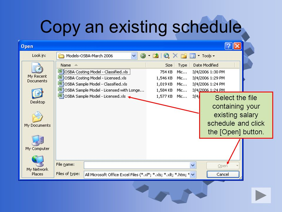 Copy an existing schedule Select the file containing your existing salary schedule and click the [Open] button.