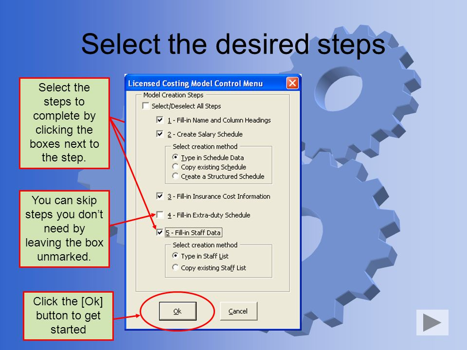 Select the desired steps Select the steps to complete by clicking the boxes next to the step.