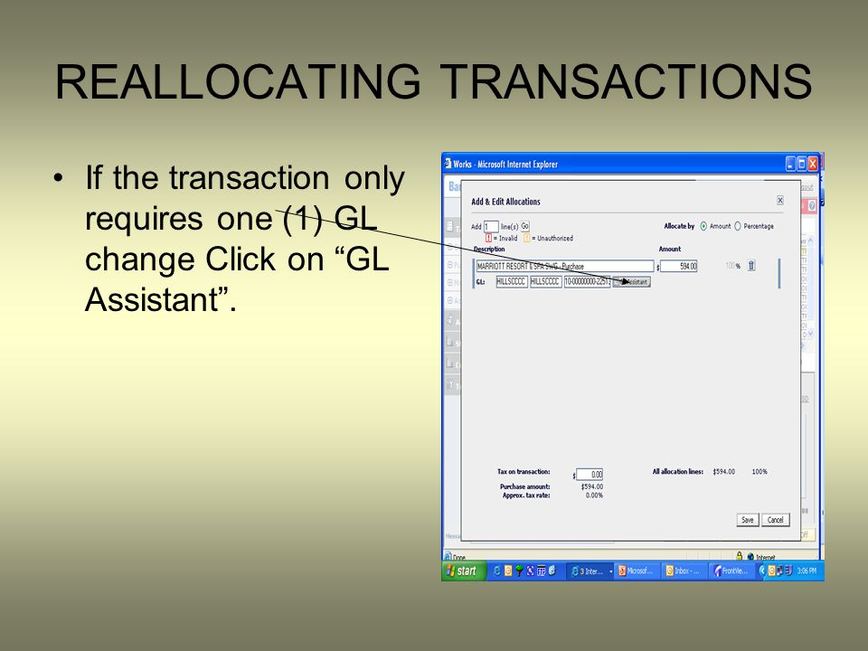 REALLOCATING TRANSACTIONS If the transaction only requires one (1) GL change Click on GL Assistant.