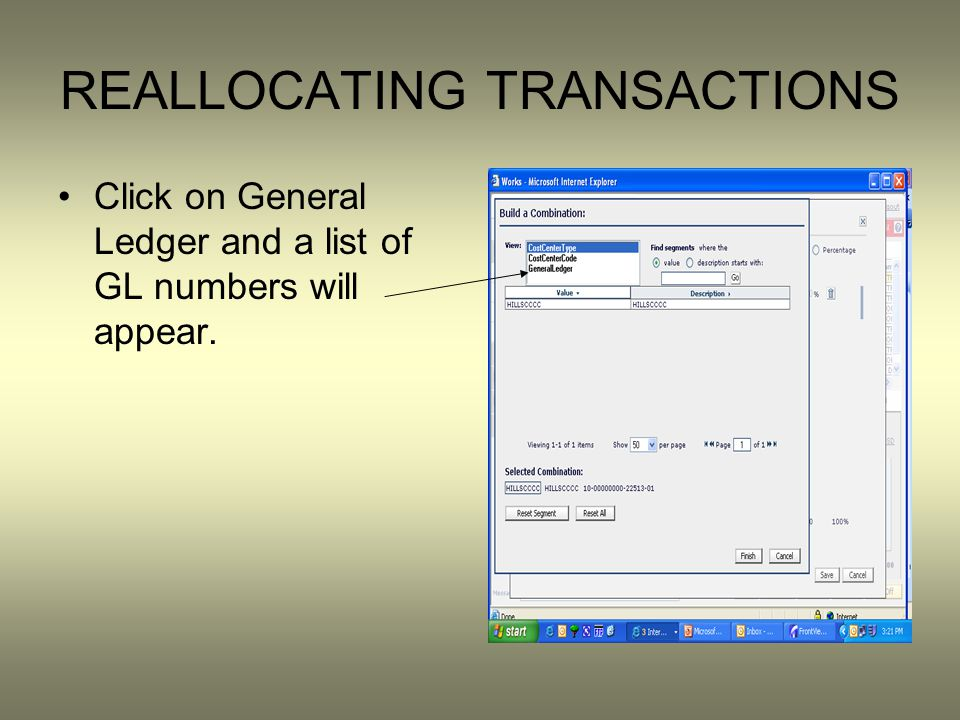 REALLOCATING TRANSACTIONS Click on General Ledger and a list of GL numbers will appear.