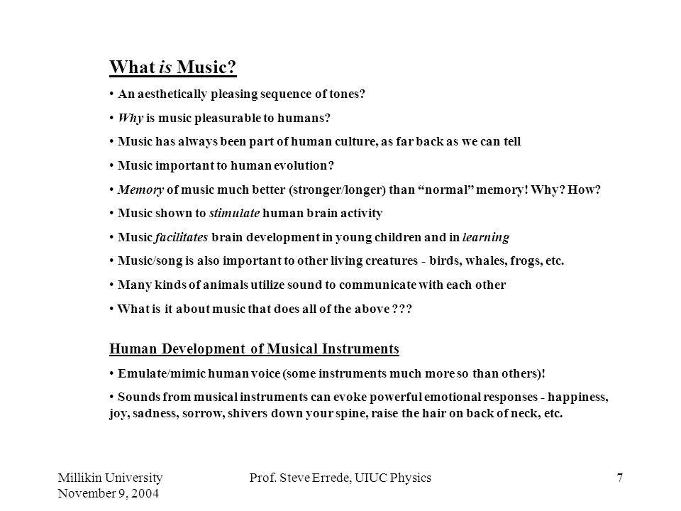 Millikin University November 9, 2004 Prof. Steve Errede, UIUC Physics6 Acoustics Scientific study of sound Broad interdisciplinary field - involving p
