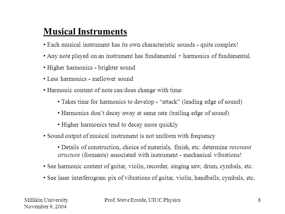 Millikin University November 9, 2004 Prof.Steve Errede, UIUC Physics7 What is Music.