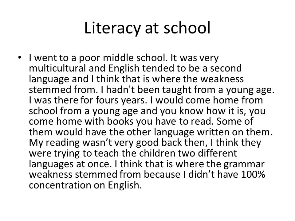 Literacy at school I went to a poor middle school.