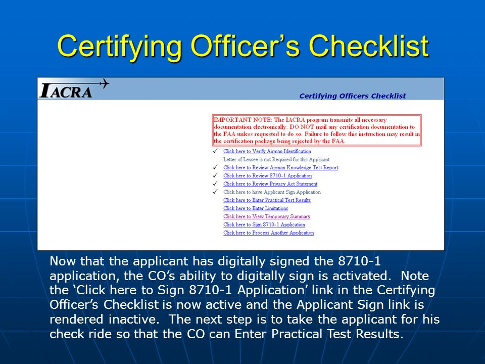 Certifying Officers Checklist Now that the applicant has digitally signed the application, the COs ability to digitally sign is activated.