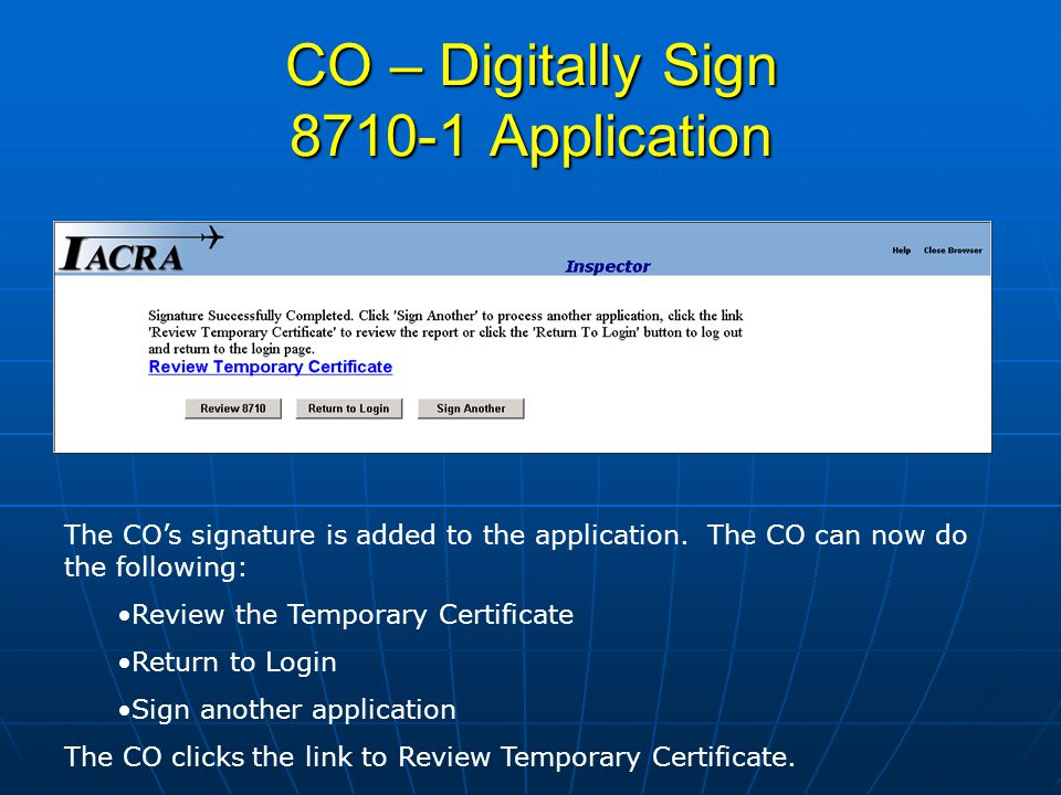 CO – Digitally Sign Application The COs signature is added to the application.