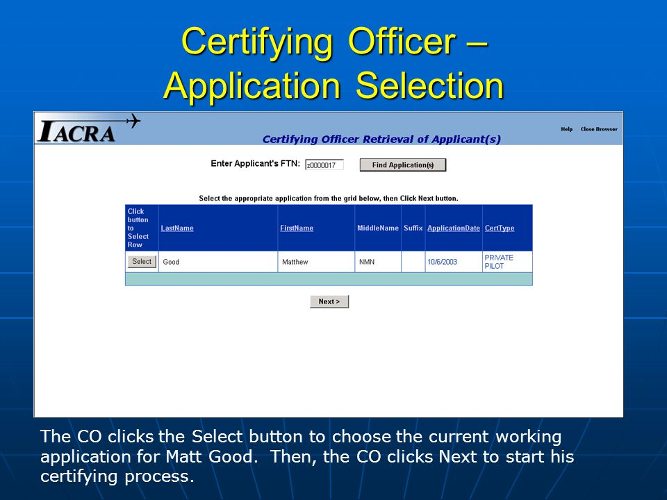 Applicant Digitally Signs Application After being manually validated by his Certifying Officer, the applicant selects the Click Here to Sign link in the 8710-1 form and digitally signs his application.