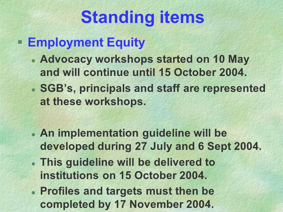 Standing items §Employment Equity l Advocacy workshops started on 10 May and will continue until 15 October 2004.