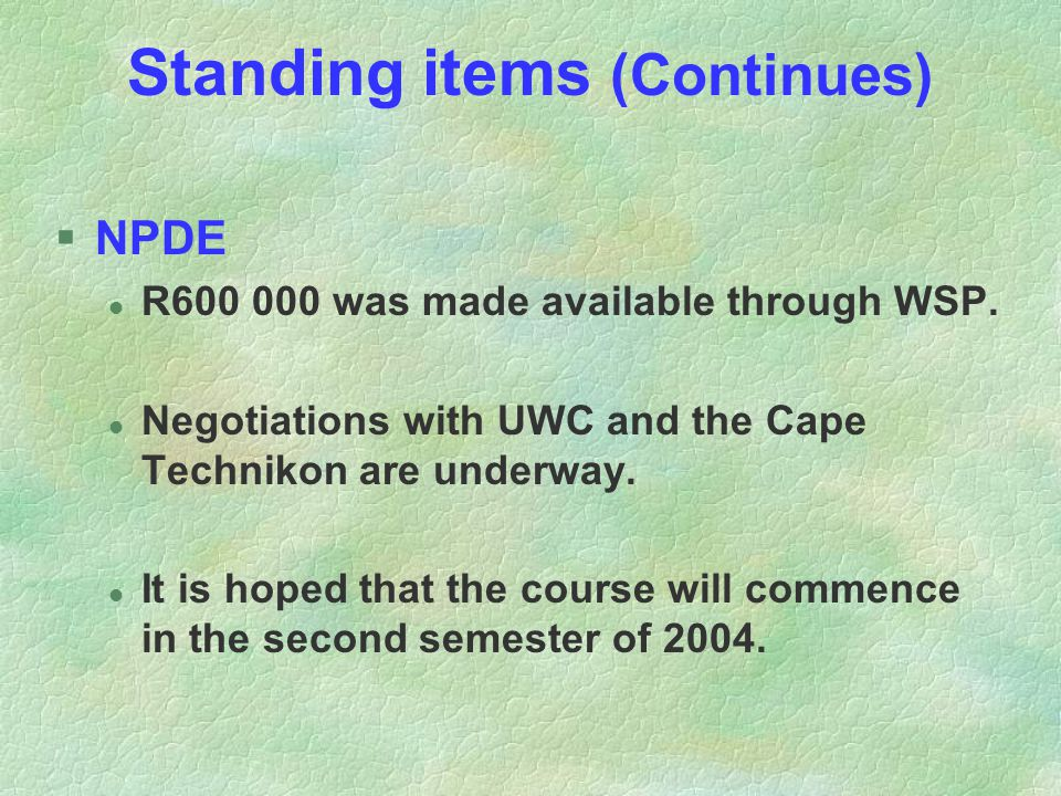 Standing items (Continues) §NPDE l R600 000 was made available through WSP.
