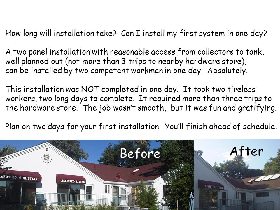 How long will installation take. Can I install my first system in one day.