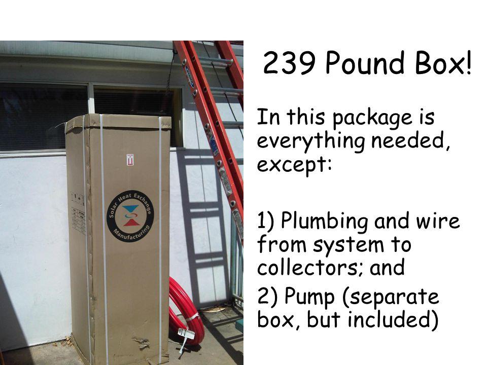 239 Pound Box.