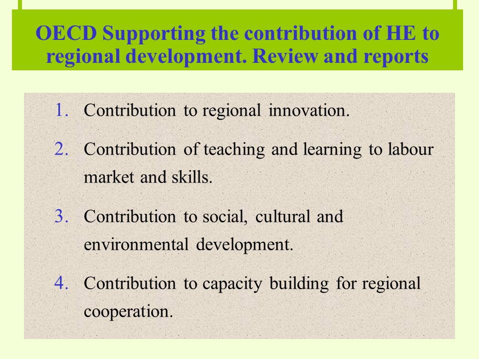 OECD Supporting the contribution of HE to regional development.
