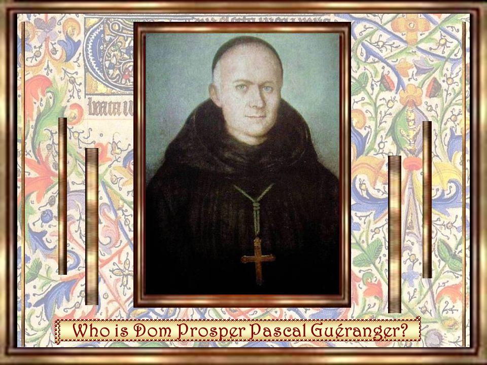 Who is Dom Prosper Pascal Guéranger?