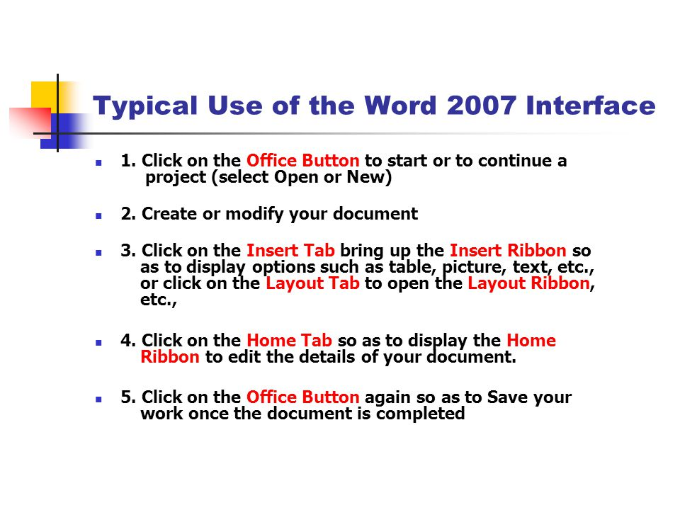 Typical Use of the Word 2007 Interface 1.