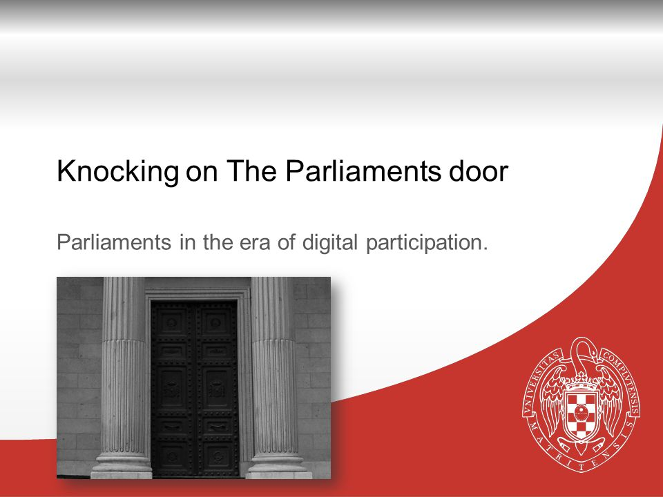 Página Knocking on The Parliaments door Parliaments in the era of digital participation.