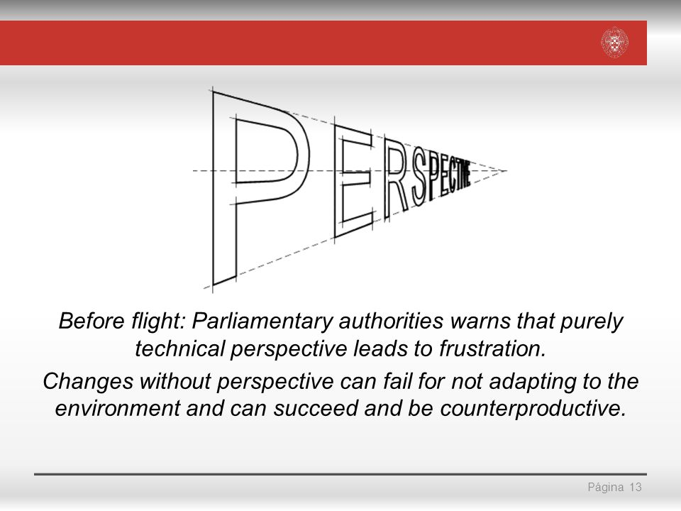 Página Before flight: Parliamentary authorities warns that purely technical perspective leads to frustration.