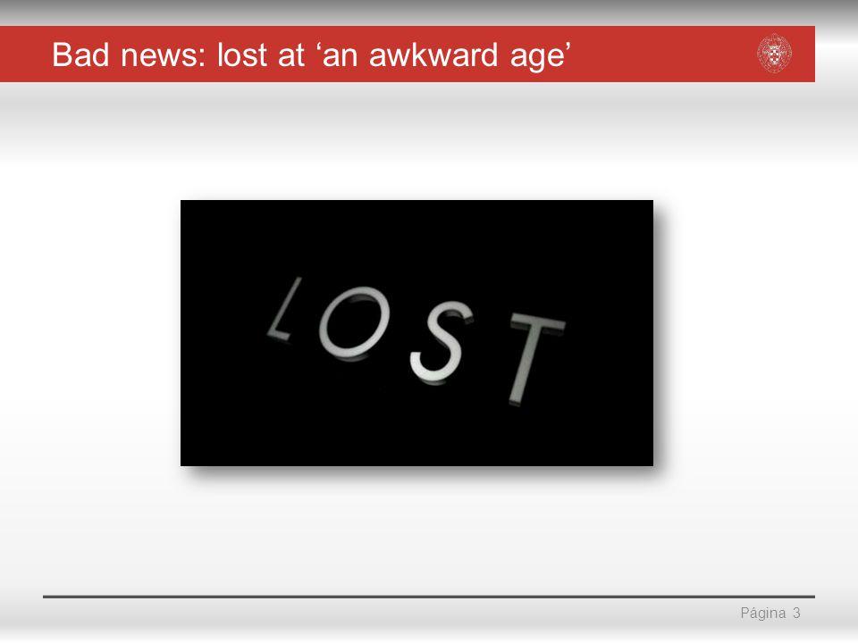 Página Bad news: lost at an awkward age 3