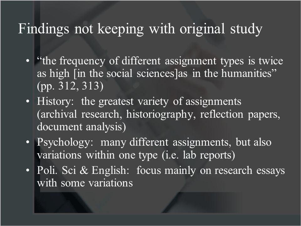 the frequency of different assignment types is twice as high [in the social sciences]as in the humanities (pp.