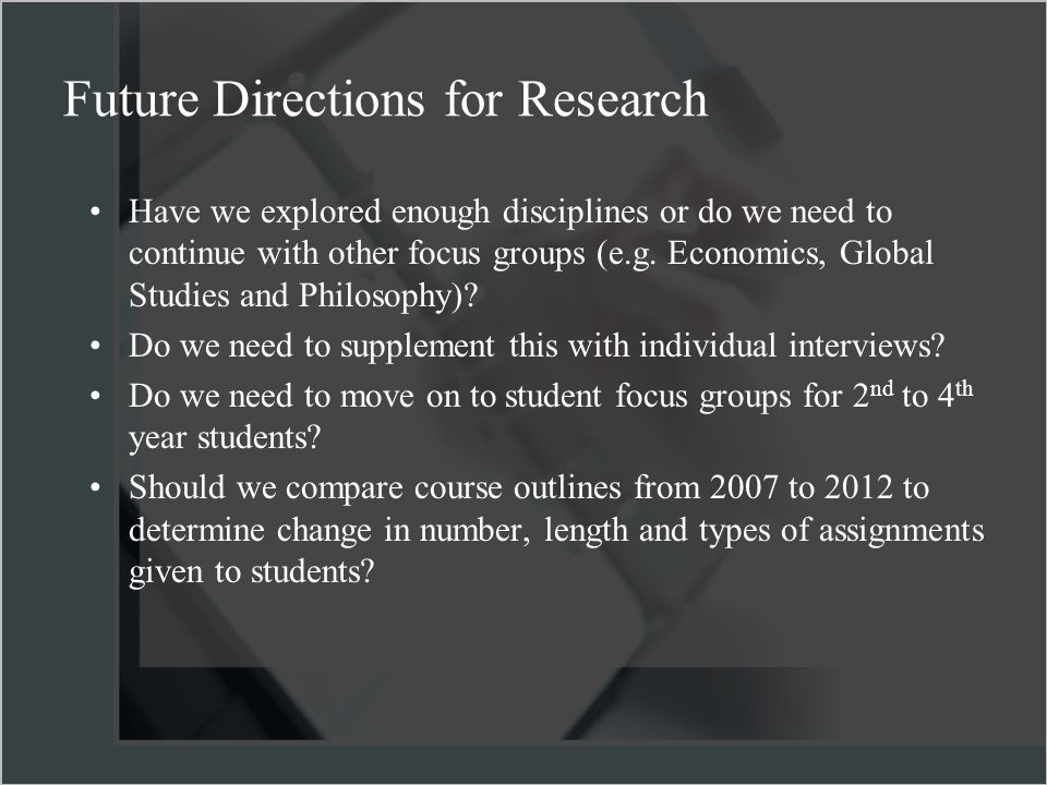 Have we explored enough disciplines or do we need to continue with other focus groups (e.g.