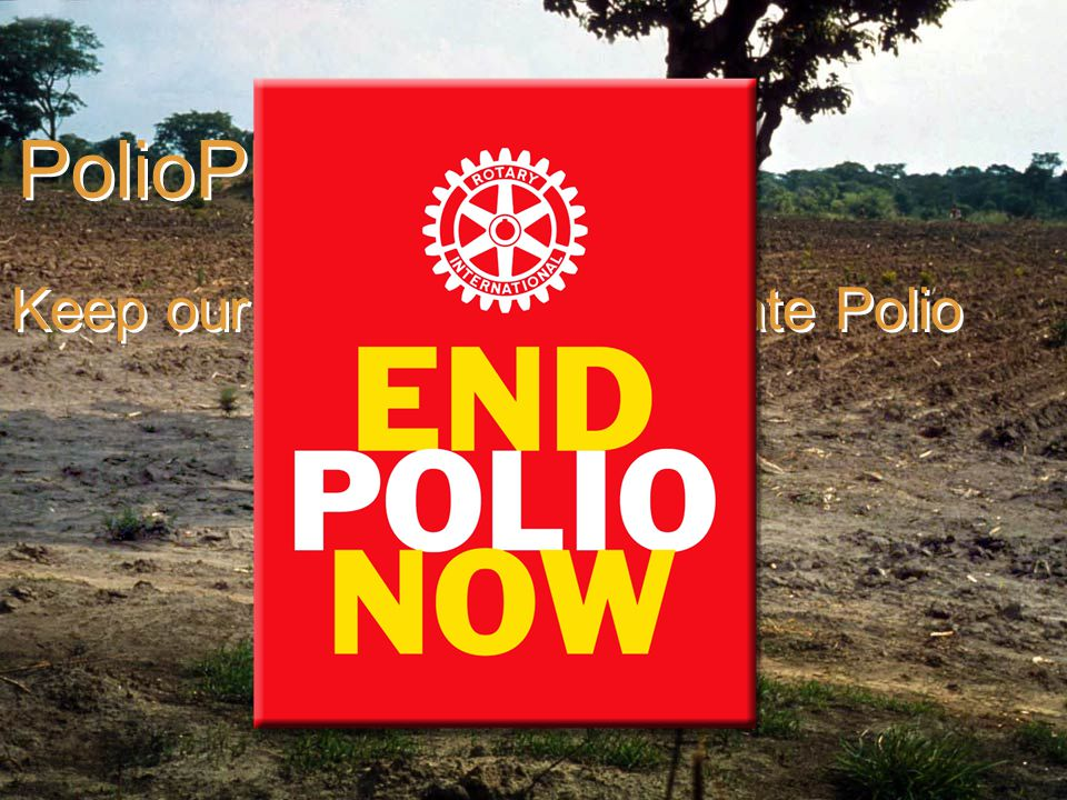 PolioPlus: Keep our Promise to Eradicate Polio