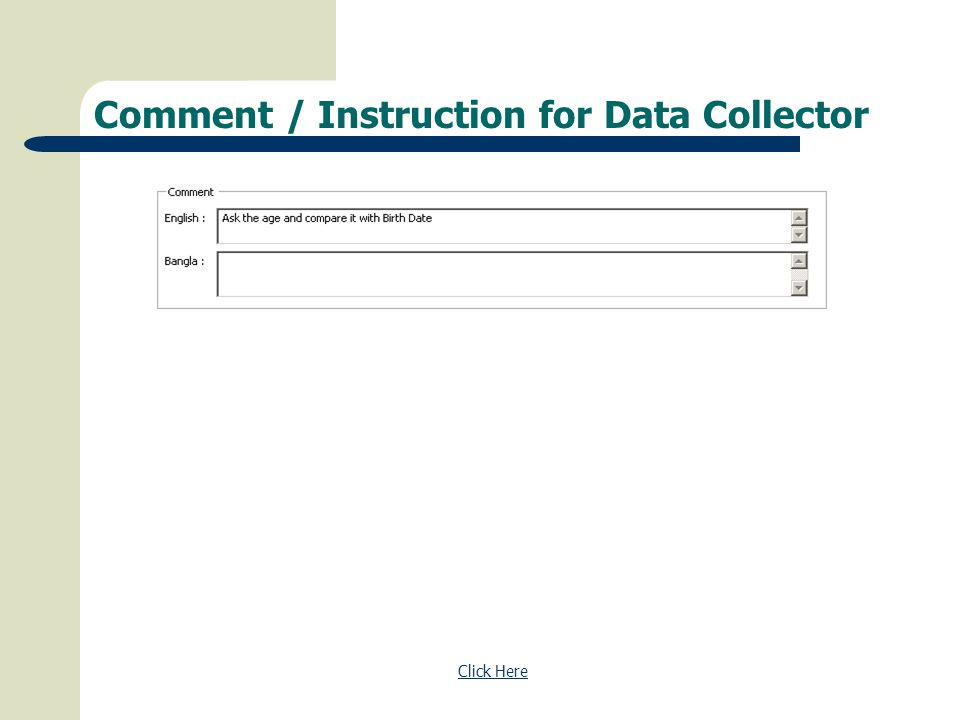 Comment / Instruction for Data Collector Click Here