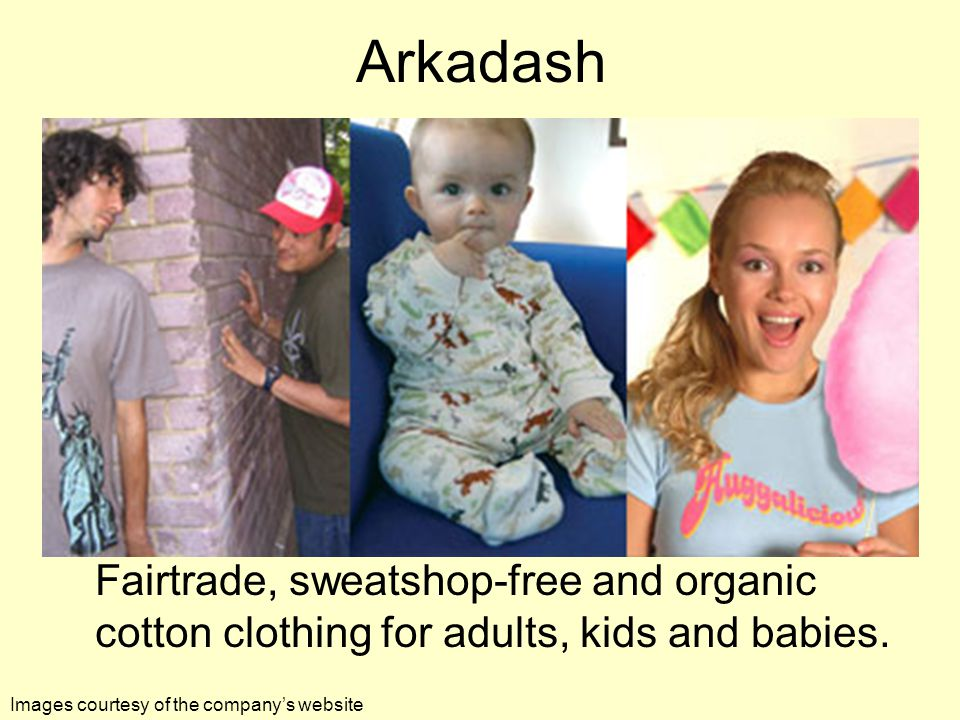 Arkadash Fairtrade, sweatshop-free and organic cotton clothing for adults, kids and babies.