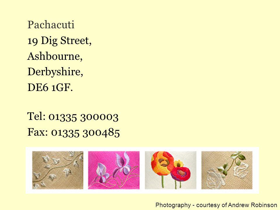 Pachacuti 19 Dig Street, Ashbourne, Derbyshire, DE6 1GF. Tel: 01335 300003 Fax: 01335 300485 Photography - courtesy of Andrew Robinson