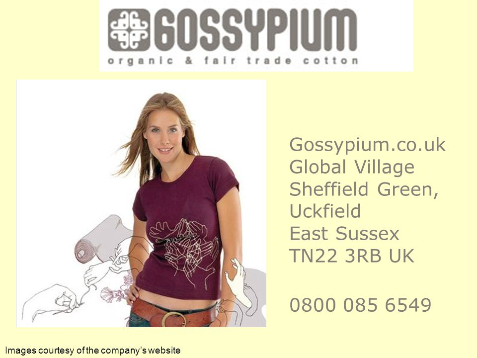 Gossypium.co.uk Global Village Sheffield Green, Uckfield East Sussex TN22 3RB UK 0800 085 6549 Images courtesy of the companys website