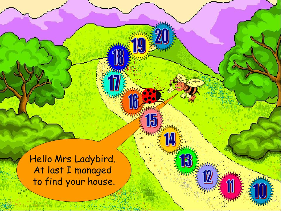 So from number 18, Mrs Bee needs to move to number…