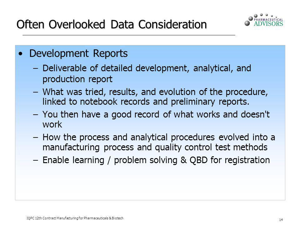 Often Overlooked Data Consideration Development Reports –Deliverable of detailed development, analytical, and production report –What was tried, resul