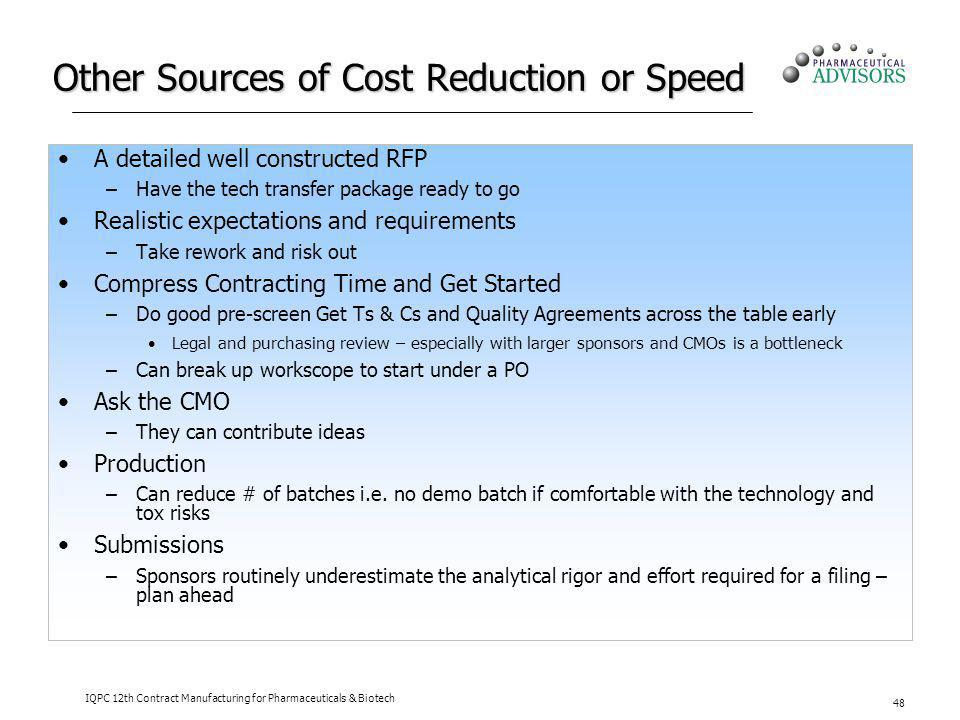 Other Sources of Cost Reduction or Speed A detailed well constructed RFP –Have the tech transfer package ready to go Realistic expectations and requir