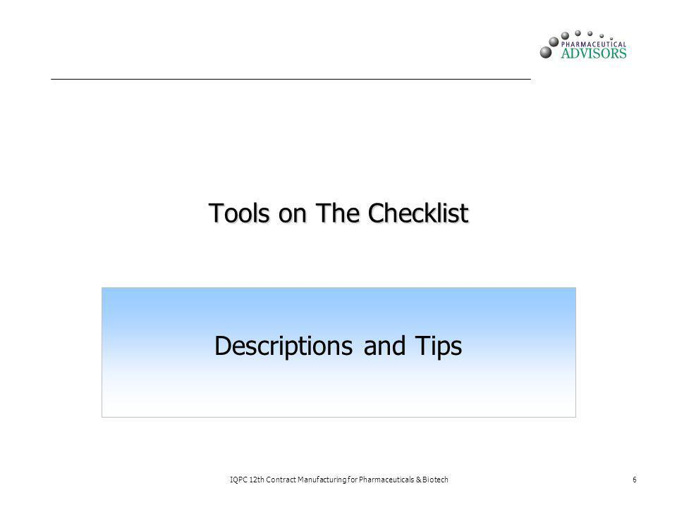 Tools on The Checklist Descriptions and Tips IQPC 12th Contract Manufacturing for Pharmaceuticals & Biotech6