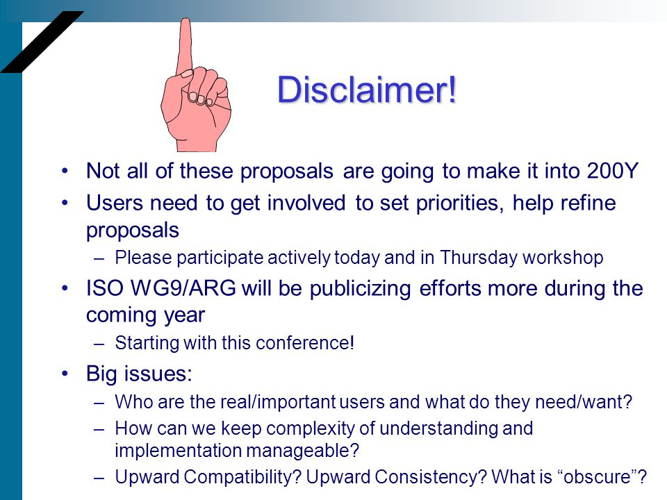 Disclaimer! Not all of these proposals are going to make it into 200Y Users need to get involved to set priorities, help refine proposals –Please part