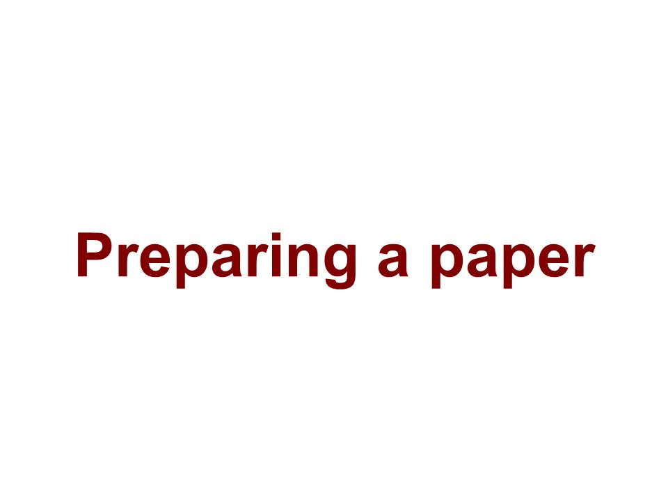 Preparing a paper