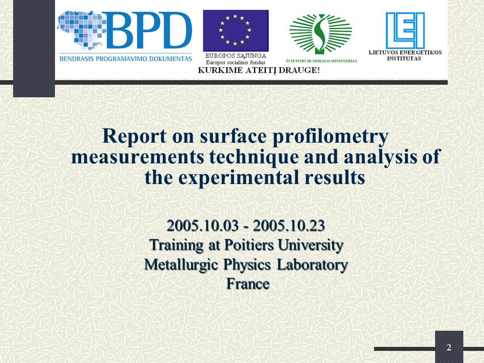 2 Report on surface profilometry measurements technique and analysis of the experimental results Training at Poitiers University Metallurgic Physics Laboratory France France