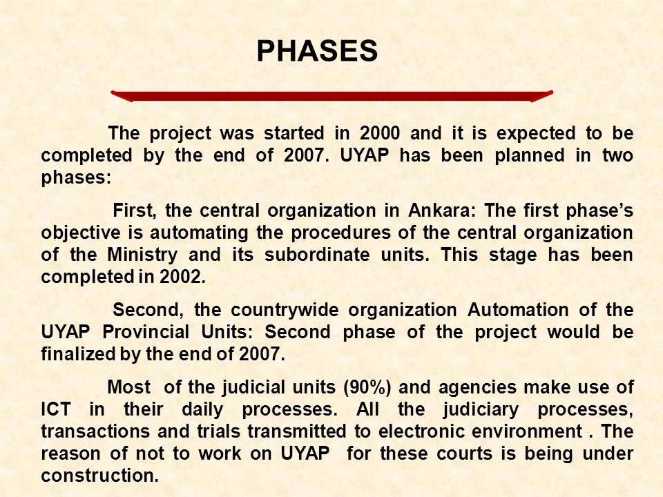 UYAP not only Integrated judicial institutions with each other but also with concerned institutions.