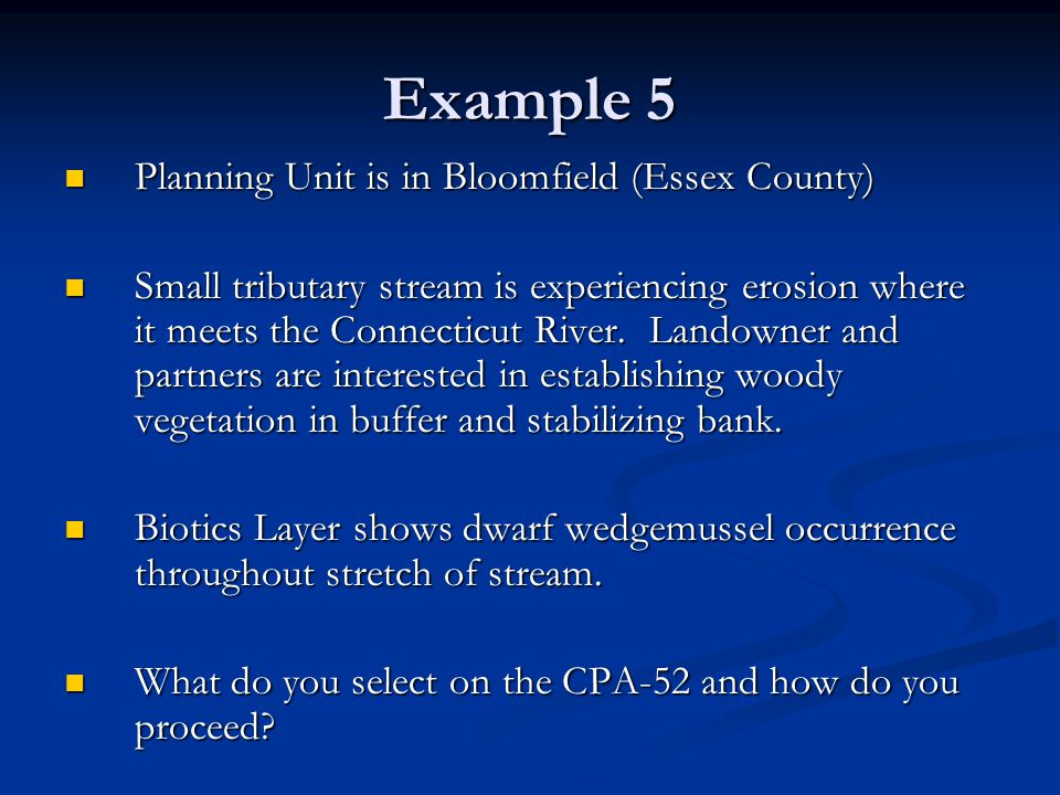 Example 5 Planning Unit is in Bloomfield (Essex County) Planning Unit is in Bloomfield (Essex County) Small tributary stream is experiencing erosion where it meets the Connecticut River.