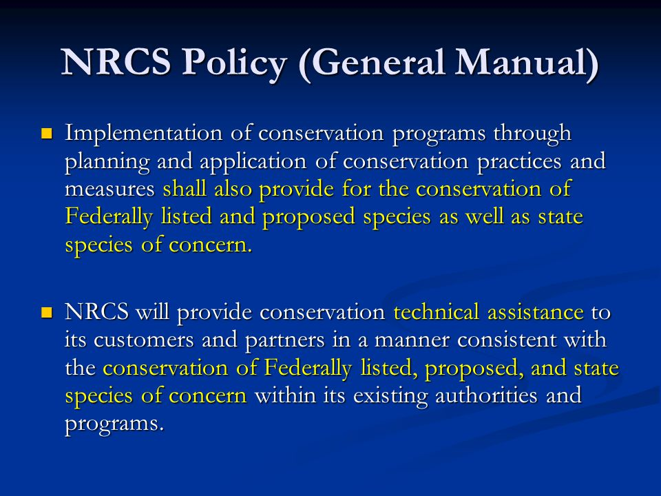 NRCS Policy regarding ESA Section 7(a)(2) of the ESA Section 7(a)(2) of the ESA NRCS is required to consult with the FWS or NOAA when NRCS financial assistance will be provided to landowners for implementing planned practices for which a may affect determination has been made This is the basis for our Programmatic Consultation This is the basis for our Programmatic Consultation