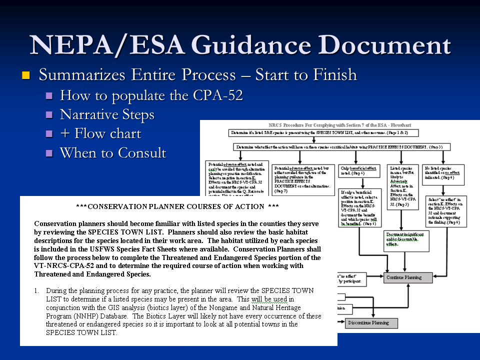 NEPA/ESA Guidance Document Summarizes Entire Process – Start to Finish Summarizes Entire Process – Start to Finish How to populate the CPA-52 How to populate the CPA-52 Narrative Steps Narrative Steps + Flow chart + Flow chart When to Consult When to Consult