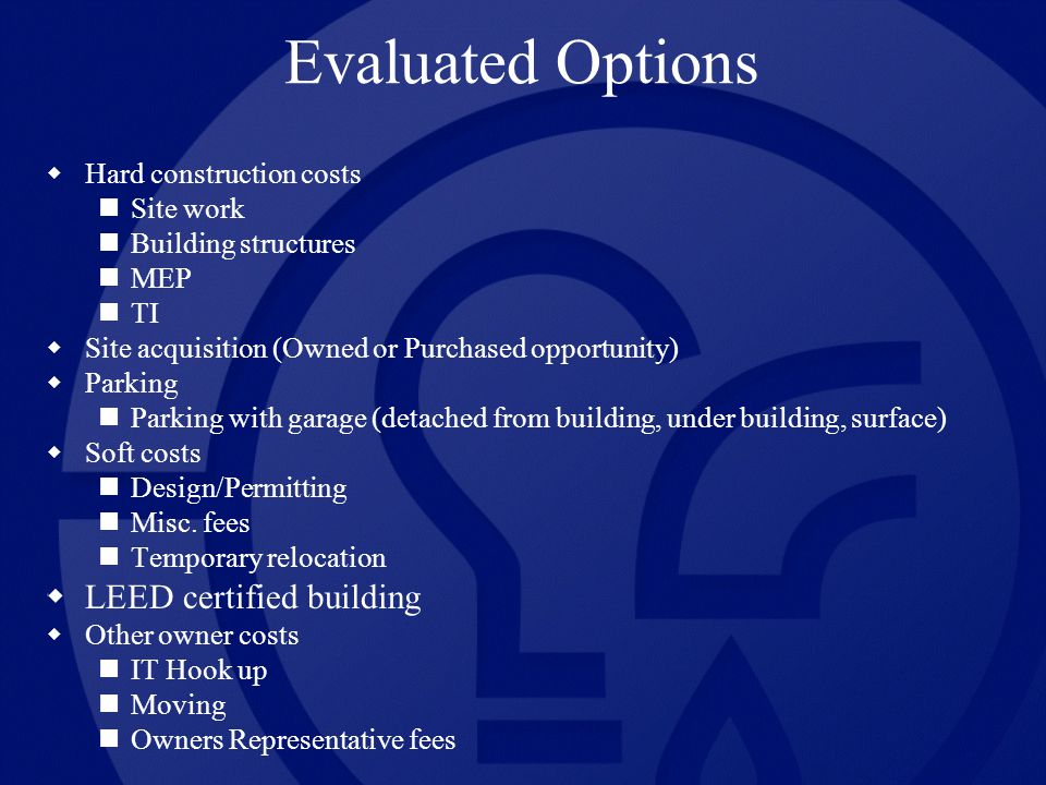 Project Partners Select PBS&J as Owners Representative As the go to consultant Assist in the writing of the Architect Statement of Qualification (SOQ) Assist in the evaluation of all available options Assist in the execution of the selected option Select Real Estate Research Consultants to perform financial model
