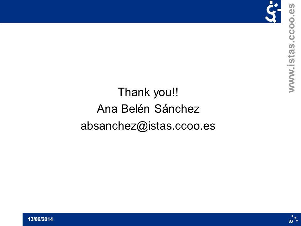 www.istas.ccoo.es Thank you!! Ana Belén Sánchez absanchez@istas.ccoo.es 22 13/06/2014