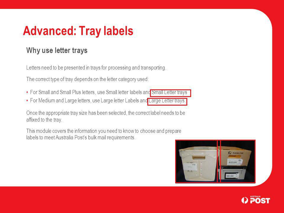 Tray Labels at a glance What is a tray label Tray labels identify the final destination and contents of each tray.