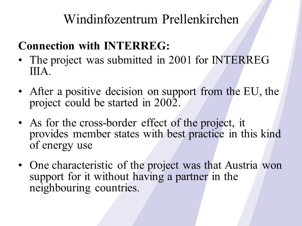 Windinfozentrum Prellenkirchen Connection with INTERREG: The project was submitted in 2001 for INTERREG IIIA.