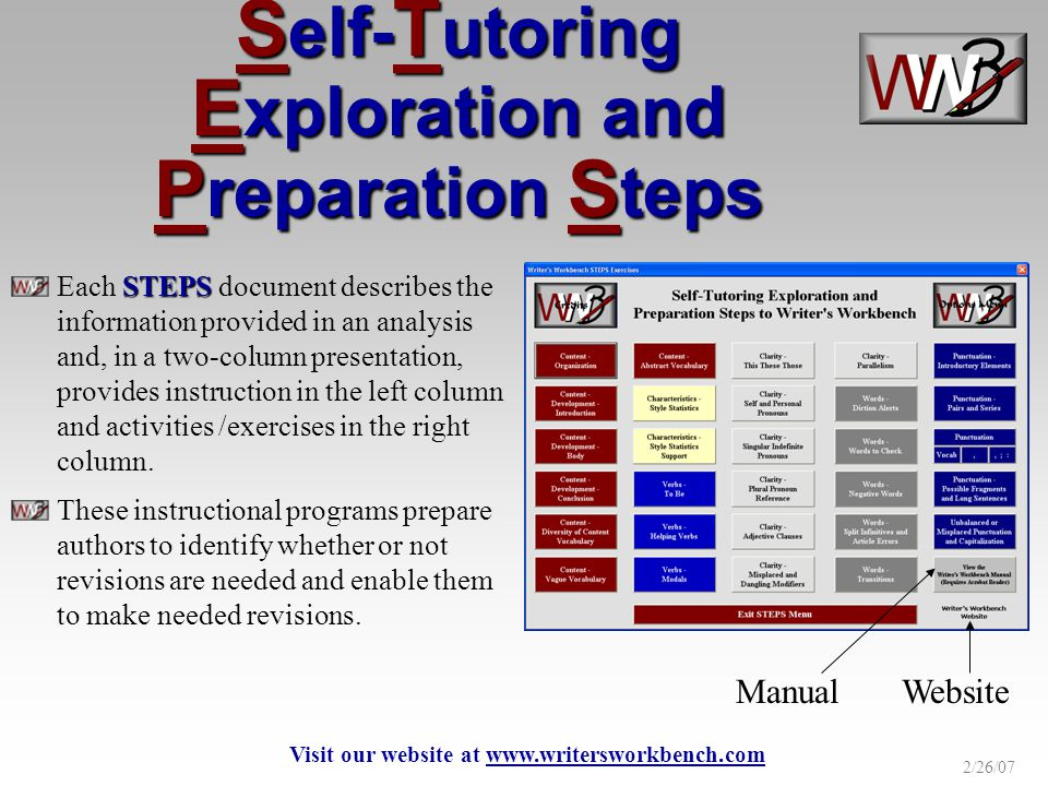 2/26/07 S elf- T utoring E xploration and P reparation S teps STEPS Each STEPS document describes the information provided in an analysis and, in a two-column presentation, provides instruction in the left column and activities /exercises in the right column.