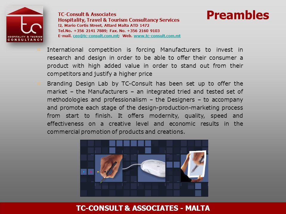 TC-CONSULT & ASSOCIATES - MALTA TC-Consult & Associates Hospitality, Travel & Tourism Consultancy Services !2, Mario Cortis Street, Attard Malta ATD 1472 Tel.No.